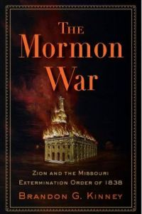 The Mormon War, Brandon G. Kinney